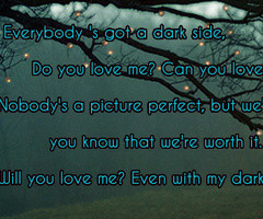 ... it. Will you love me? Even with my dark side? Facebook Quote Cover