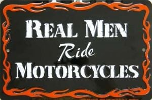 Real men ride, motorcycle, quotes, sign
