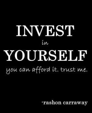 Invest in yourself. Do you? (Click the pic for more GR8 quotes)