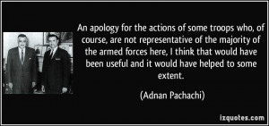 An apology for the actions of some troops who, of course, are not ...