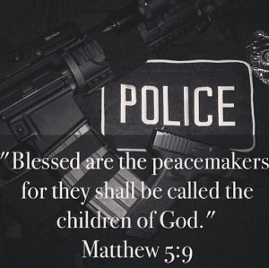 ... Police Offices, Matthew 5 9, Matthew 59, Leow Life, Police Wife, Quote