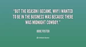 quote-Jodie-Foster-but-the-reason-i-became-why-i-86317.png
