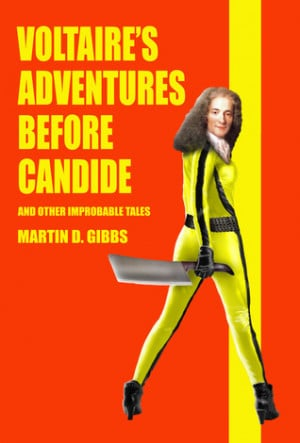 Voltaire Candide Quotes Voltaire's adventures before