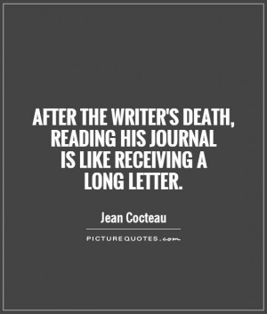 After the writer's death, reading his journal is like receiving a long ...