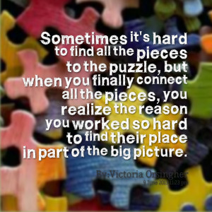 Quotes Picture: sometimes it's hard to find all the pieces to the ...