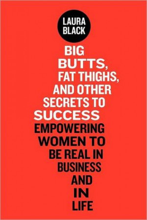 Kathy's Reviews > Big Butts, Fat Thighs, and Other Secrets to Success ...