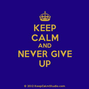 ... and Never Giving Up Quotes - I Give Up Quotes -Not Giving Up Quotes