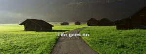 If you like Life goes on facebook cover photos ,give a flike or ...