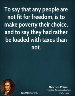 To say that any people are not fit for freedom, is to make poverty ...