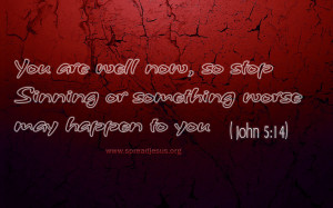 JOHN 5:14-Bible Quotes HD-WALLPAPERS DOWNLOAD You are well now,So stop ...