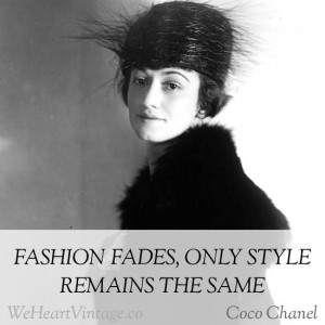 Fashion fades, only style remains the same – Coco Chanel. The photo ...
