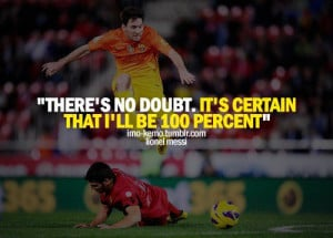 Soccer, quotes, sayings, no doubt, lionel messi