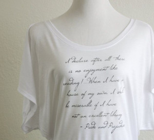 Pride and Prejudice- Reading Quote Tshirt - Women's White Flowy Dolman ...