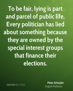 To be fair, lying is part and parcel of public life. Every politician ...