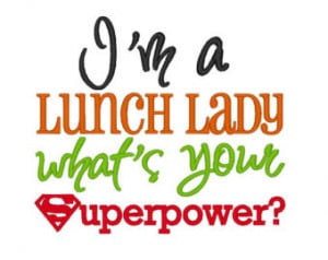 Lunch Lady whats your Sup erpower. INSTANT DOWNLOAD. Machine ...