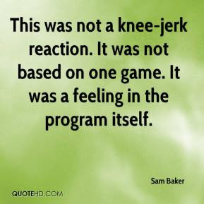Knee jerk Quotes