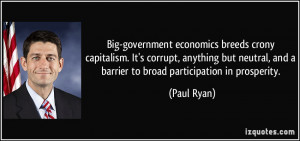 Big-government economics breeds crony capitalism. It's corrupt ...