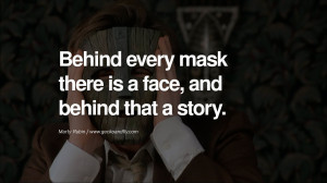 Behind every mask there is a face, and behind that a story. – Marty ...