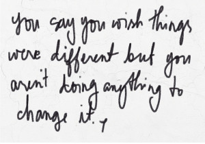 you wish things were different...