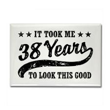 Funny 38th Birthday Rectangle Magnet for