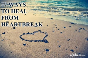 Bible Verses About Heartbreak Here are 27 verses for healing