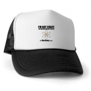 Sheldon Im Not Crazy Quote Hat