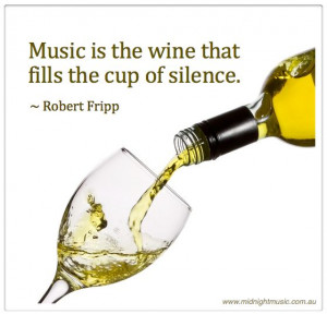 wine quotes | Music is the wine Robert Fripp Quote