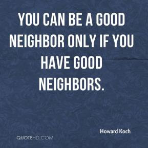 Good Neighbor Quotes Good Neighbor Quotes