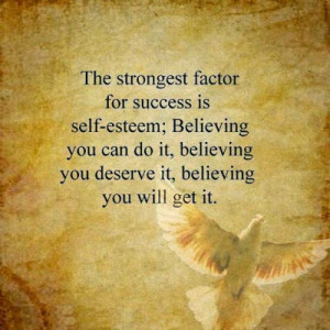 strongest-factor-success-self-esteem-you-believe-you-get-quotes