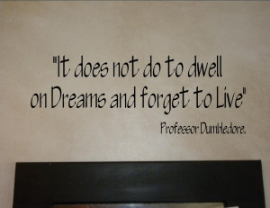 ... the only one who can learn from the wisdom of Professor Dumbledore
