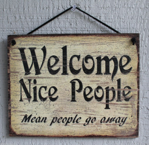 NEW Welcome Nice People Mean People Go Away Quote Saying Wood Sign
