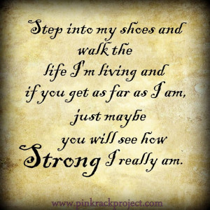 ... Strength Quotes, Walks In My Shoes Quotes, Quotes Sayings Thoughts