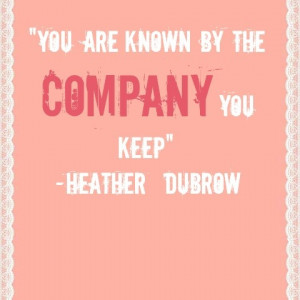 The Company You Keep Quote