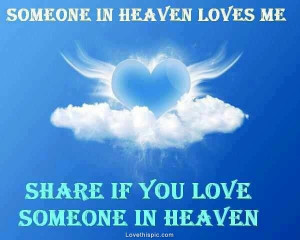 Back > Quotes For > Missing Someone In Heaven Quotes
