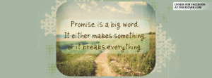 Quotes And Sayings About Promises Promise Quote Facebook Cover