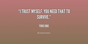 Trust You Quotes Org/quote/yoko-ono/i-trust