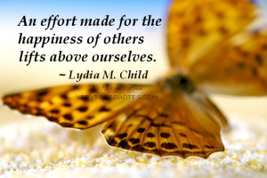 ... Quotes - An effort made for the happiness of others - Happiness Quote