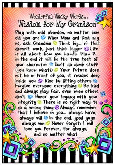 Wisdom For My Grandson I Love You more than you will ever know! More