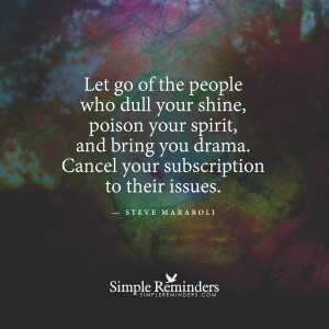 ... shine by steve maraboli let go of the people who dull your shine by