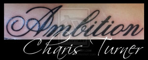 Ambition Tattoo Fonts Ambition tattoo by metacharis