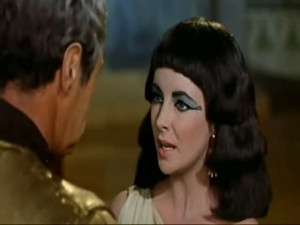 Elizabeth Taylor as CLEOPATRA: And I am Cleopatra, queen, daughter of ...