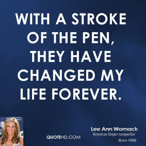 With a stroke of the pen, they have changed my life forever.