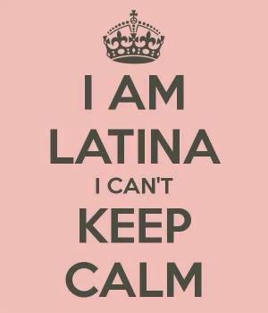 Latinas can't keep calm