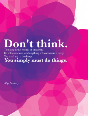 Thinking is Enemy of Creativity Quotes