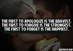 Apologize Quotes The first to apologize is