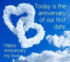 Happy Anniversary my love! Today is the anniversary of our first date!