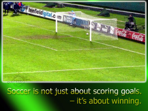 Football Motivational Quotes Soccer is not just about