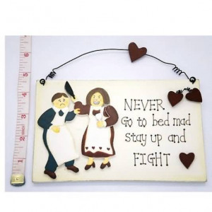 Never go to bed mad Stay up and fight Funny Wedding Quote