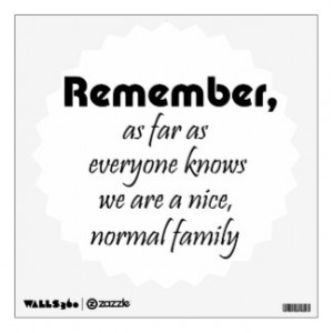 Funny quote wall decal family joke humor gifts