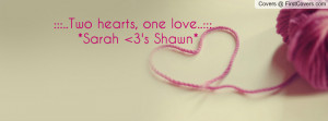 two hearts , Pictures , one love..::: *sarah 3's shawn* , Pictures ...